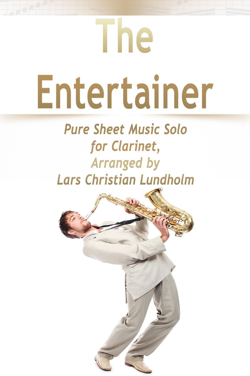 The Entertainer Pure Sheet Music Solo for Clarinet, Arranged by Lars Christian Lundholm