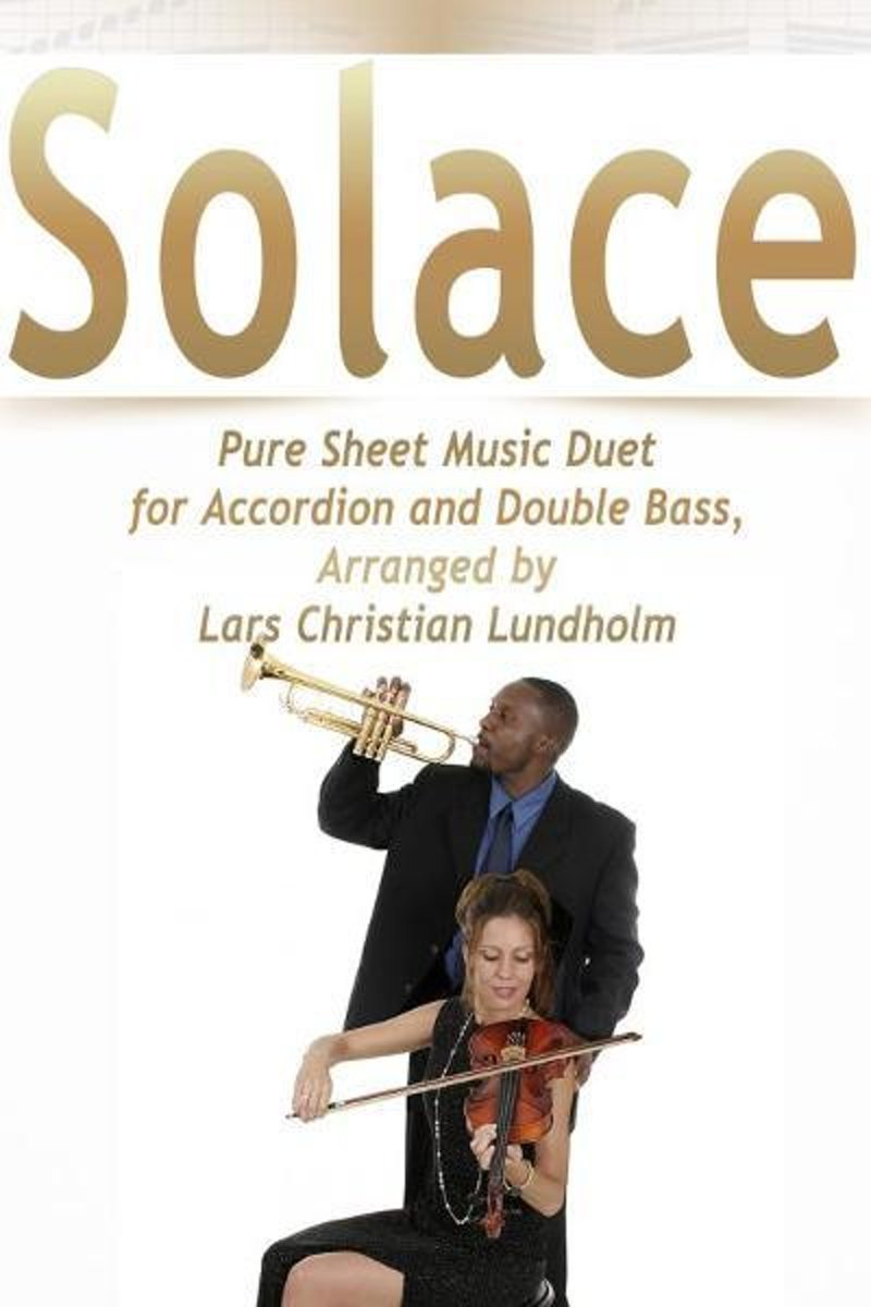 Solace Pure Sheet Music Duet for Accordion and Double Bass, Arranged by Lars Christian Lundholm