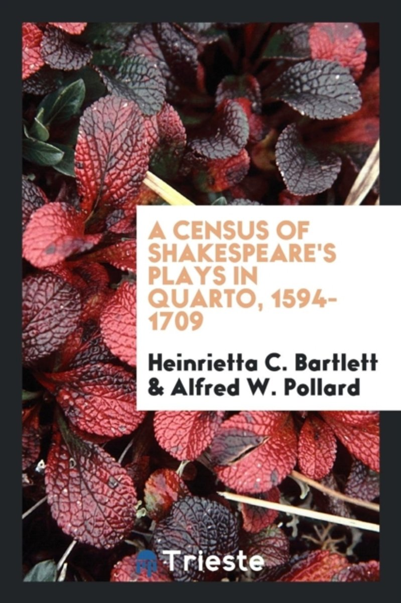 A Census of Shakespeare's Plays in Quarto, 1594-1709