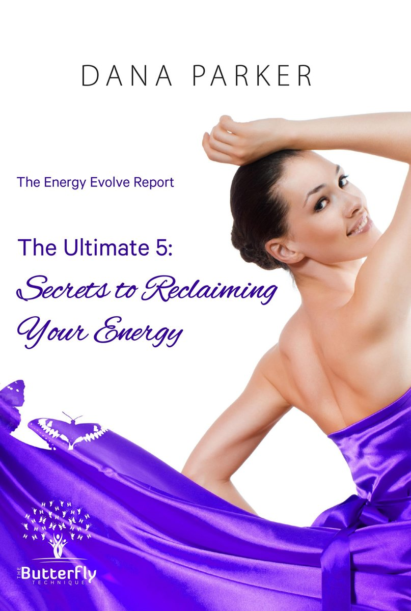 The Energy Evolve Report The Ultimate 5: Secrets to Reclaiming Your Energy