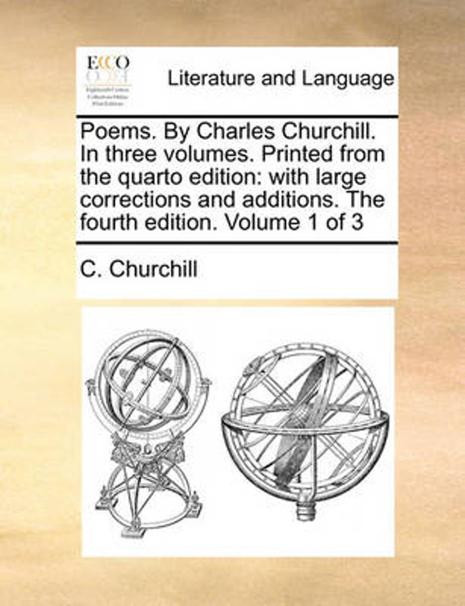 Poems. by Charles Churchill. in Three Volumes. Printed from the Quarto Edition