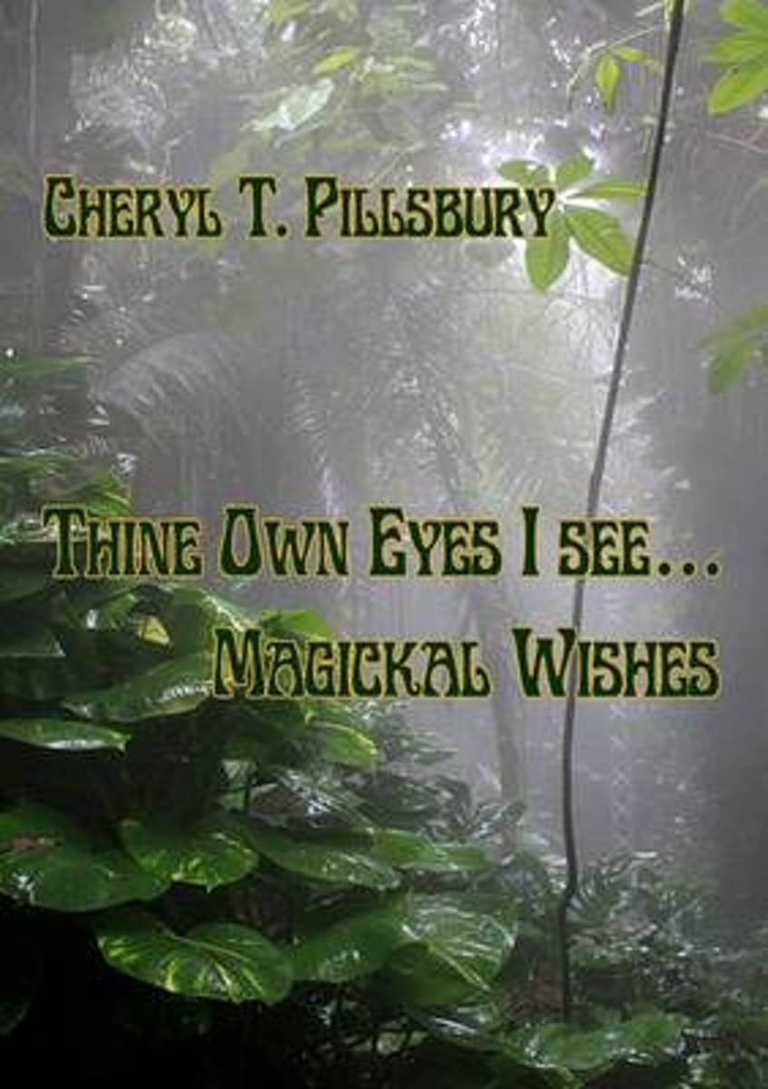 Thine Own Eyes I See... Magickal Wishes