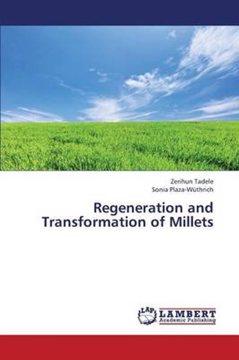 Regeneration and Transformation of Millets