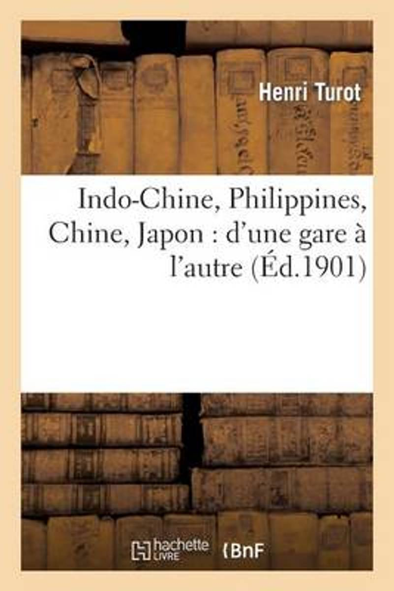 Indo-Chine, Philippines, Chine, Japon