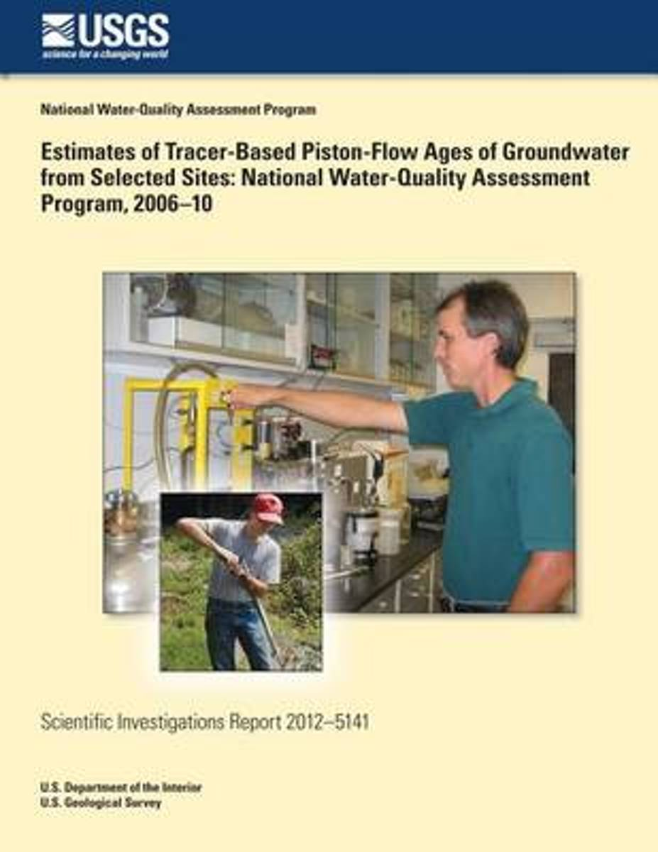 Estimates of Tracer-Based Piston-Flow Ages of Groundwater from Selected Sites
