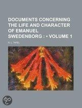 Documents Concerning The Life And Character Of Emanuel Swedenborg (Volume 1)