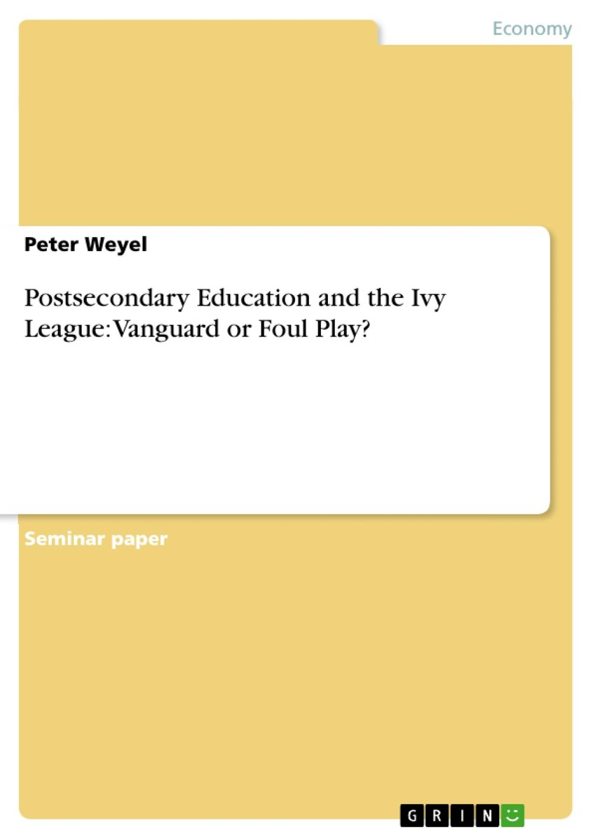 Postsecondary Education and the Ivy League: Vanguard or Foul Play?