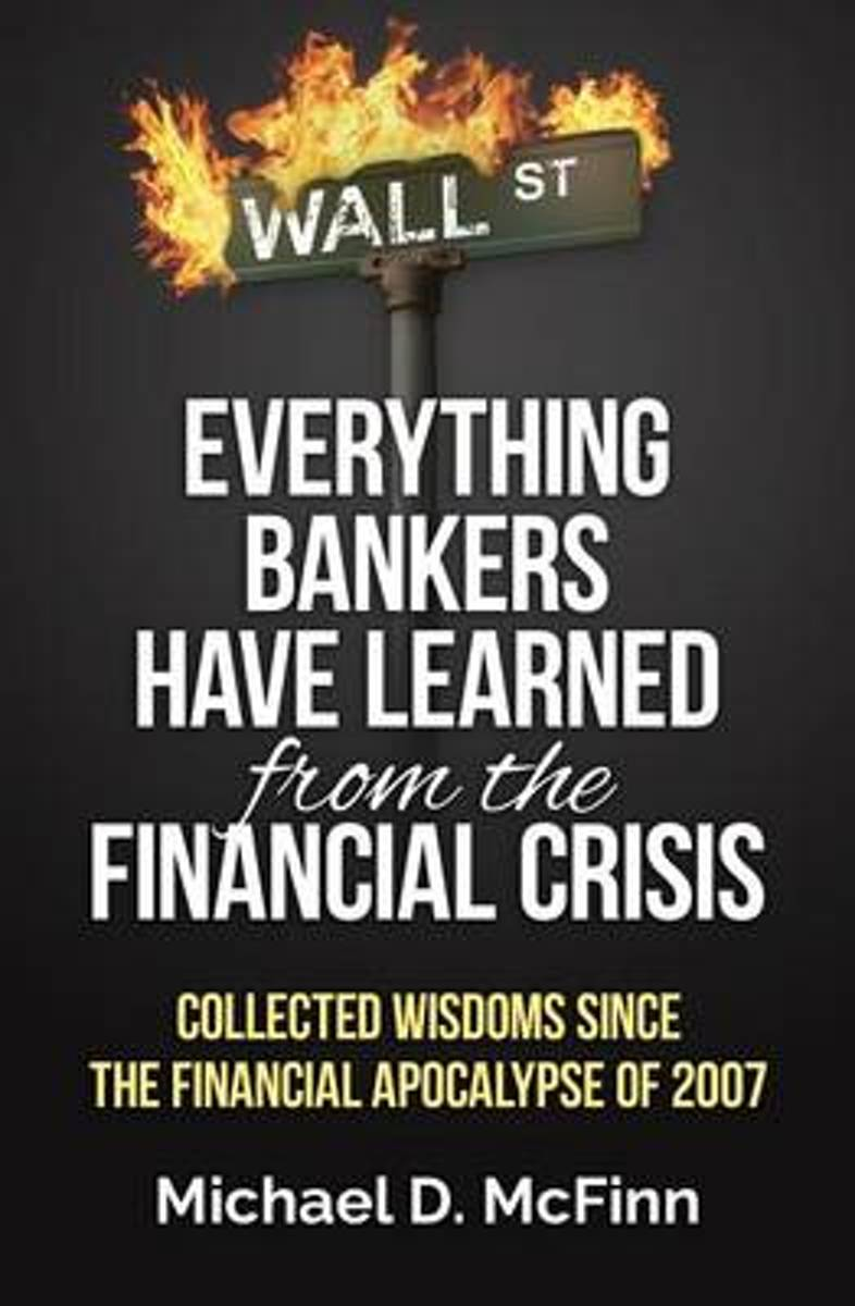 Everything Bankers Have Learned from the Financial Crisis