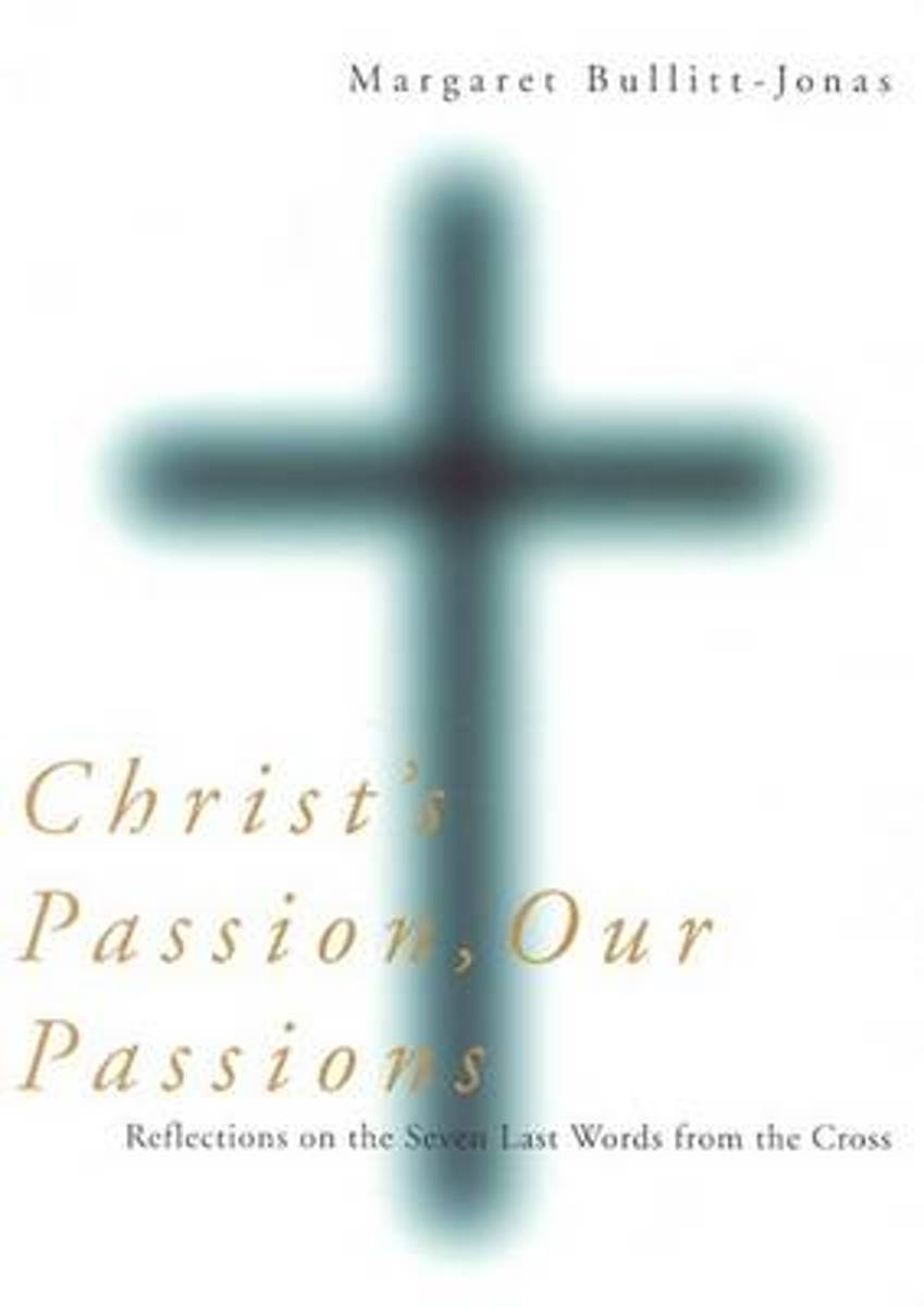 Christ's Passion, Our Passions