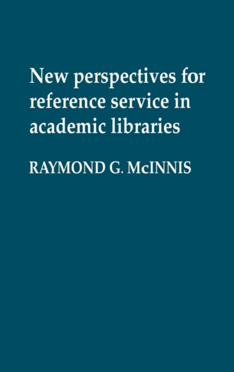 New Perspectives for Reference Service in Academic Libraries.