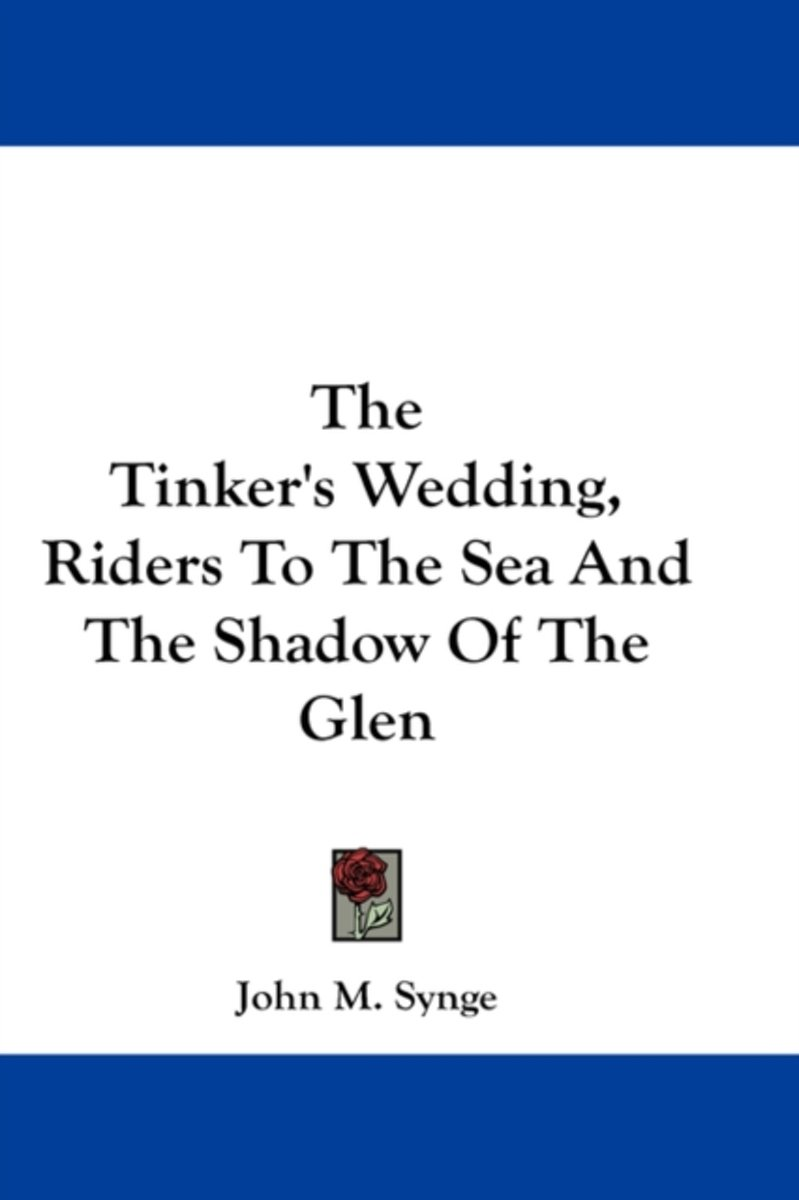The Tinker's Wedding, Riders To The Sea