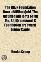 The Klf: K Foundation Burn A Million Quid, Bill Drummond, K Foundation Art Award, Jimmy Cauty, List Of The Klf's Creative Assoc