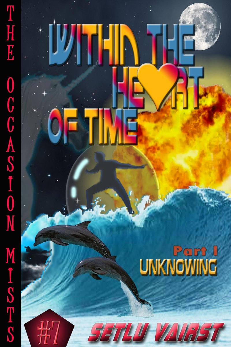 Within The Heart Of Time: Part I - Unknowing