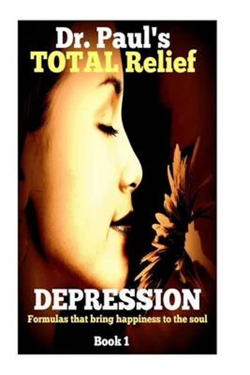 Dr. Paul's Total Relief, Depression, Book 1