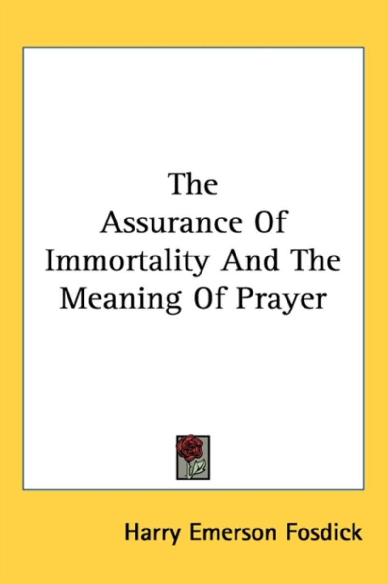 The Assurance of Immortality and the Meaning of Prayer