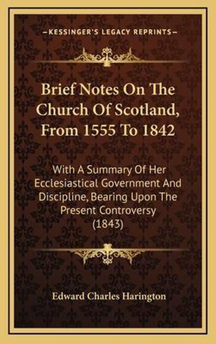 Brief Notes on the Church of Scotland, from 1555 to 1842