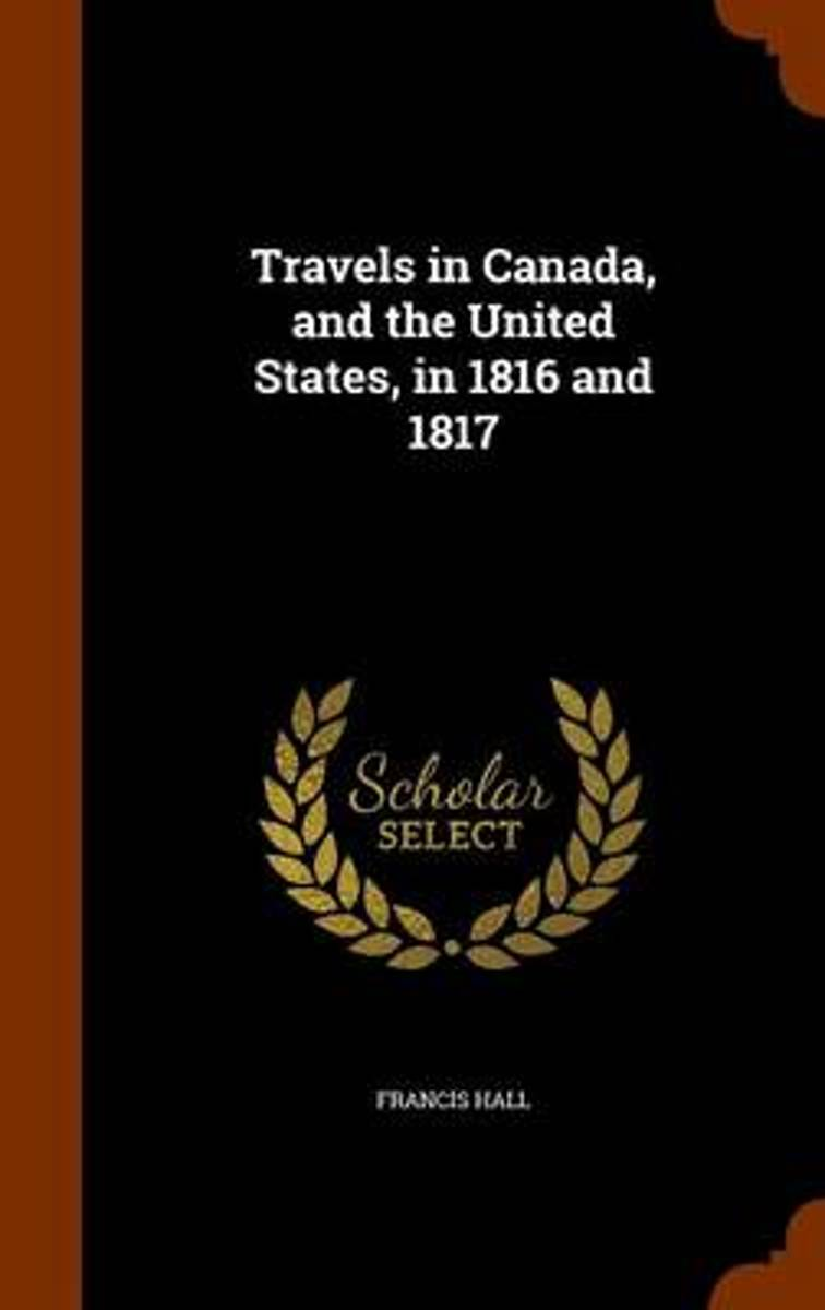 Travels in Canada, and the United States, in 1816 and 1817