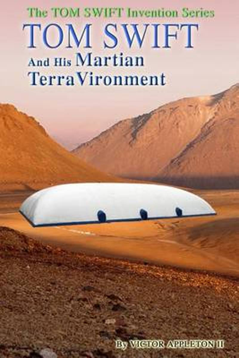 Tom Swift and His Martian Terravironment