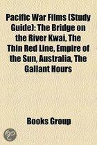Pacific War Films (Study Guide): The Bridge On The River Kwai, The Thin Red Line, Empire Of The Sun, Australia, The Gallant Hours