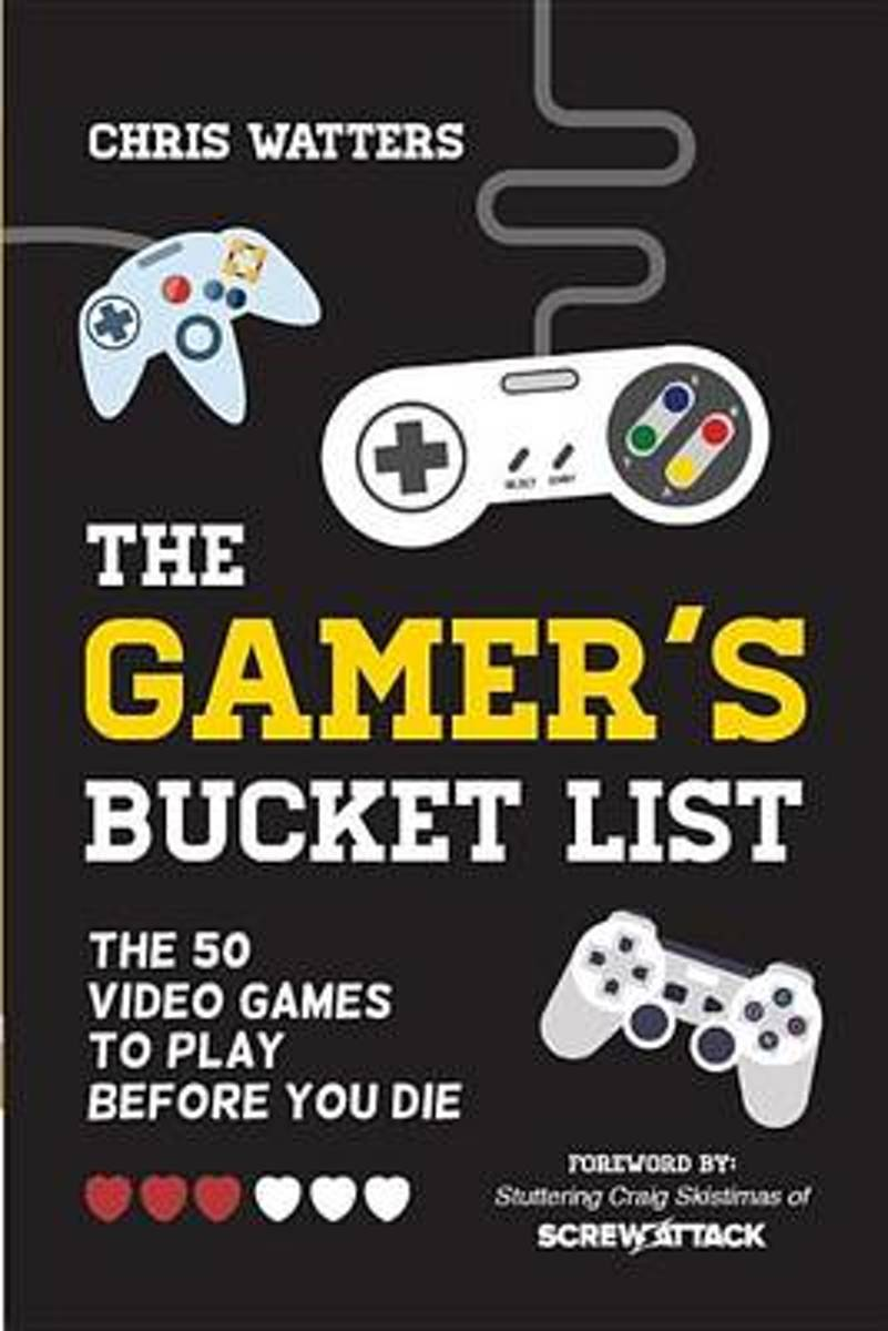 Bucket List 101: Video Games to Play Before You Kick It