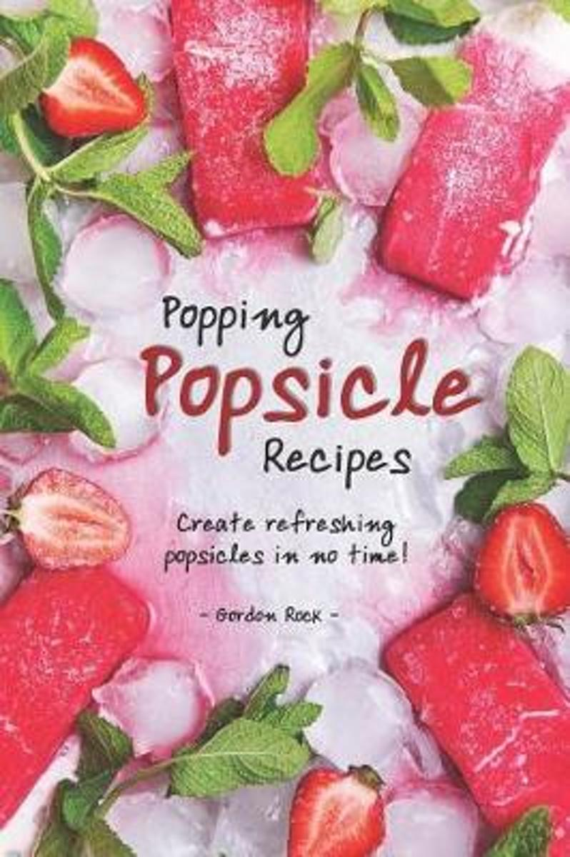 Popping Popsicle Recipes
