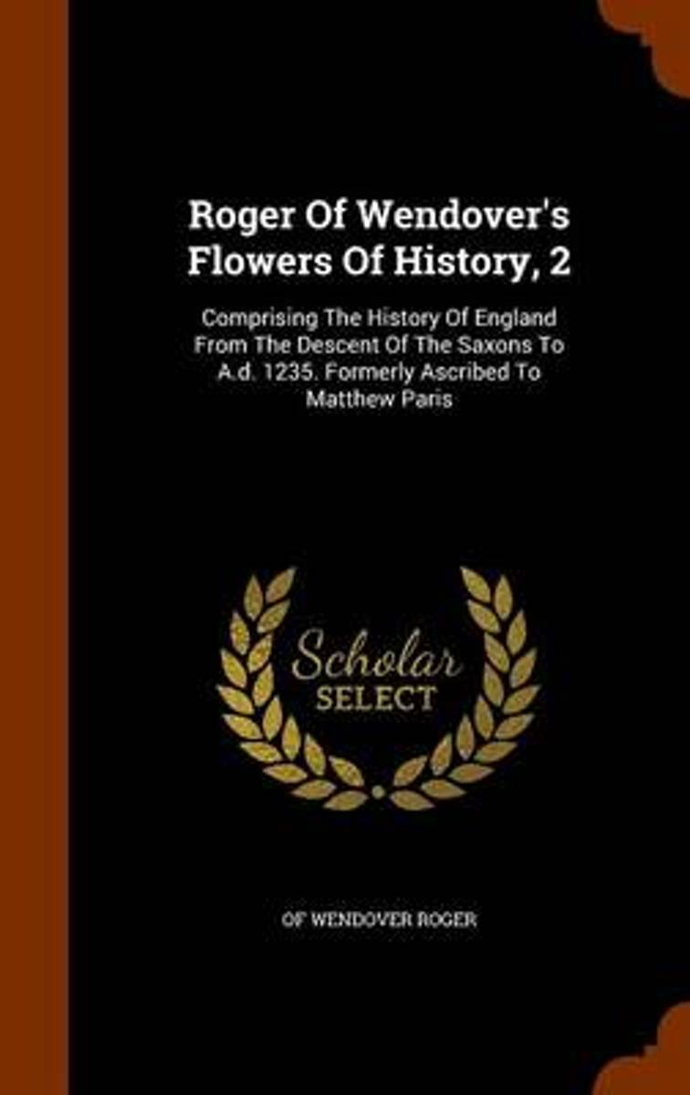 Roger of Wendover's Flowers of History, 2