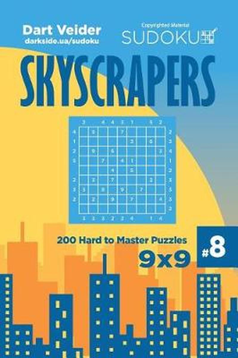 Sudoku Skyscrapers - 200 Hard to Master Puzzles 9x9 (Volume 8)