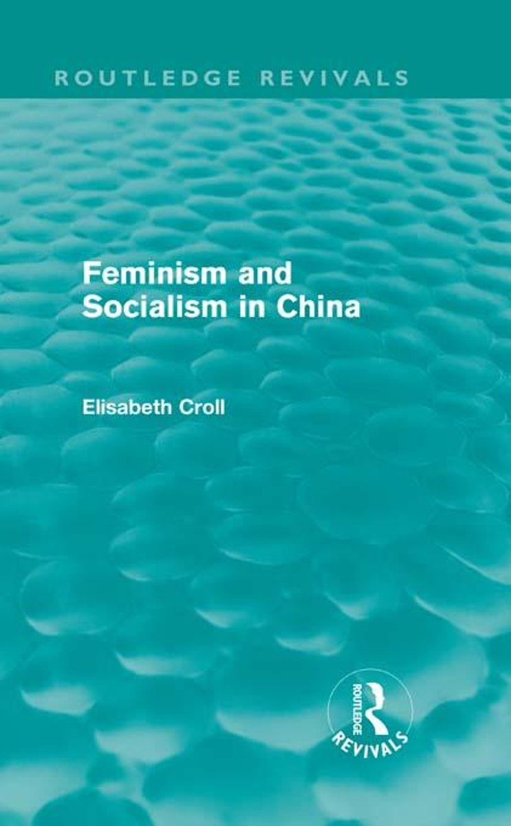 Feminism and Socialism in China (Routledge Revivals)