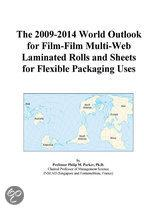 The 2009-2014 World Outlook for Film-Film Multi-Web Laminated Rolls and Sheets for Flexible Packaging Uses