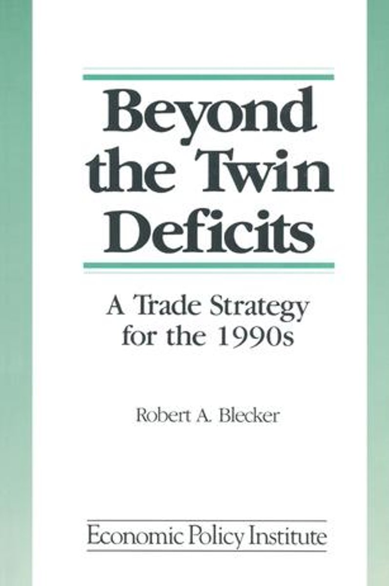 Beyond the ''Twin Deficits'': A Trade Strategy for the 1990's