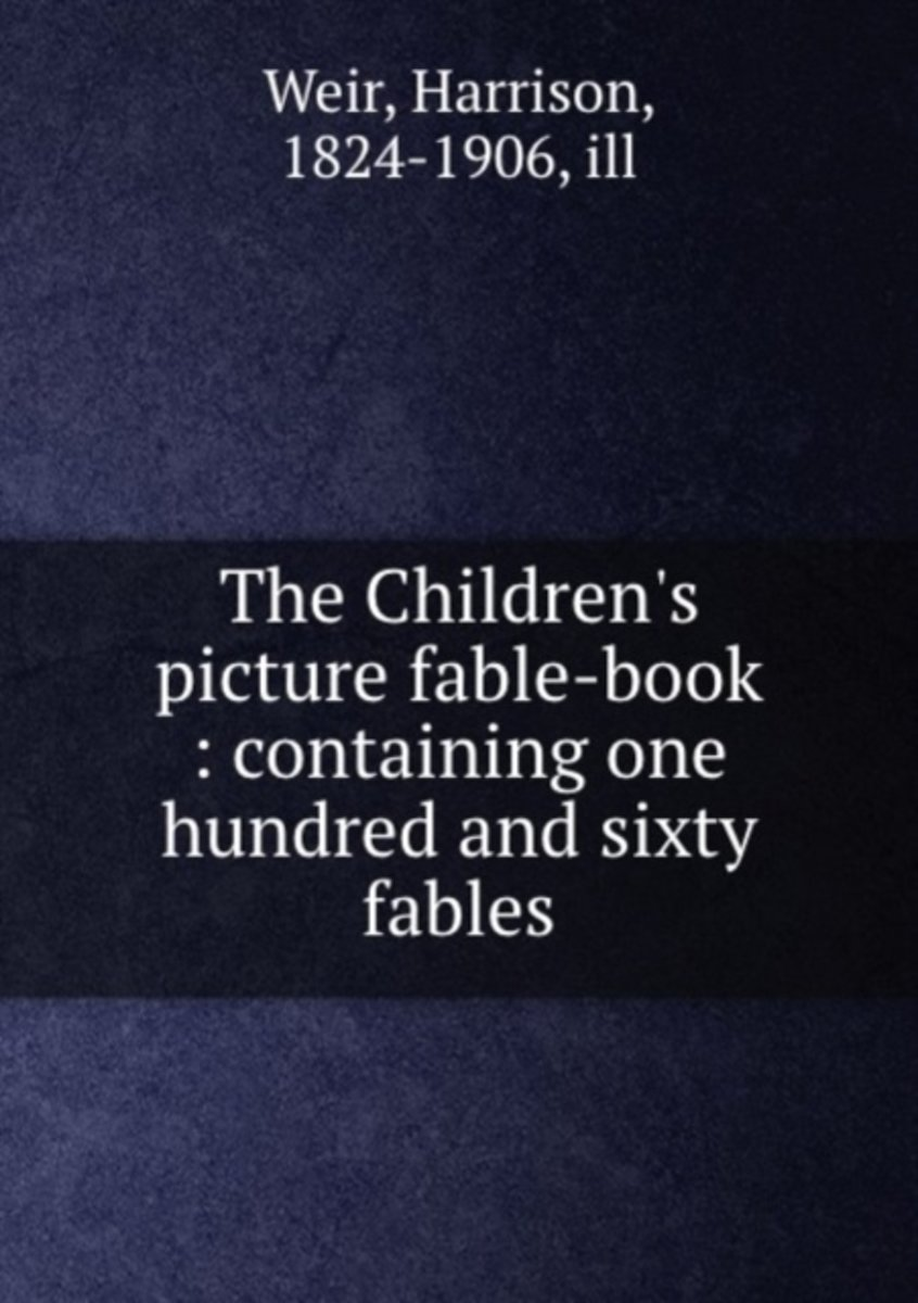 The Children's Picture Fable-Book : Containing One Hundred and Sixty Fables