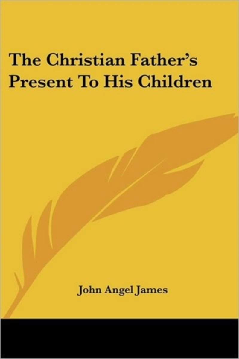 The Christian Father's Present To His Children