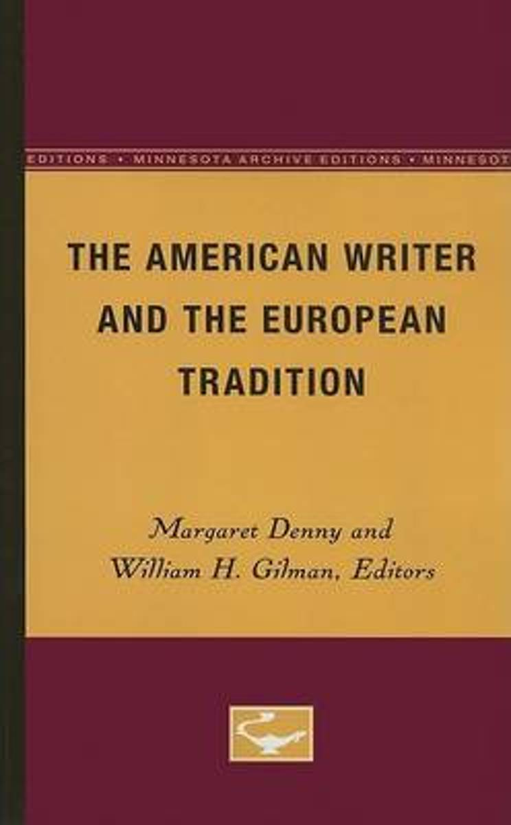 The American Writer and the European Tradition