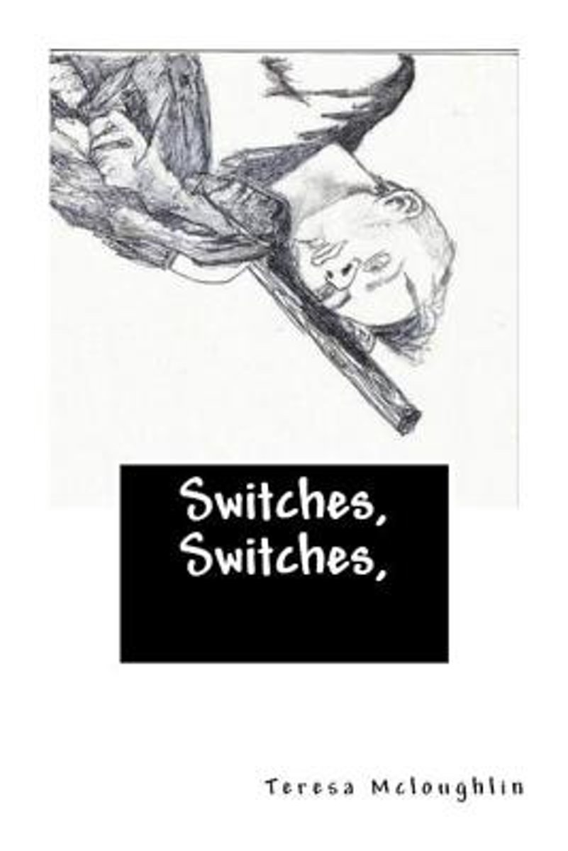 Switches, Switches