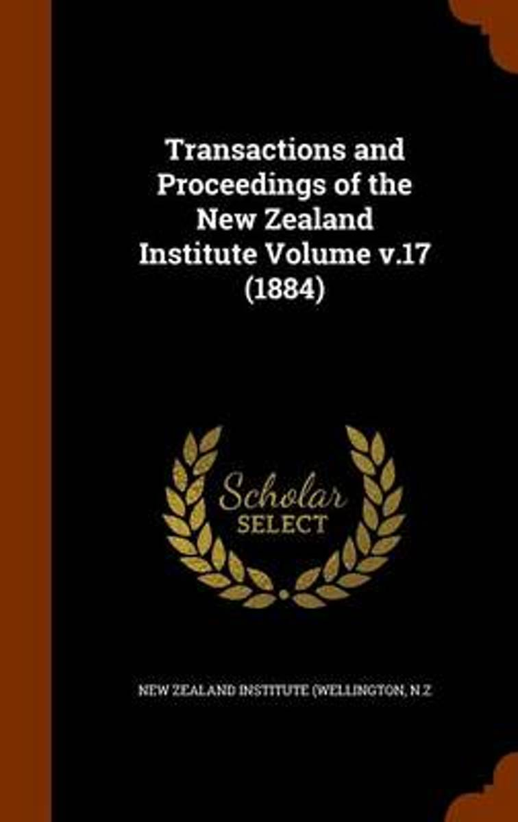 Transactions and Proceedings of the New Zealand Institute Volume V.17 (1884)