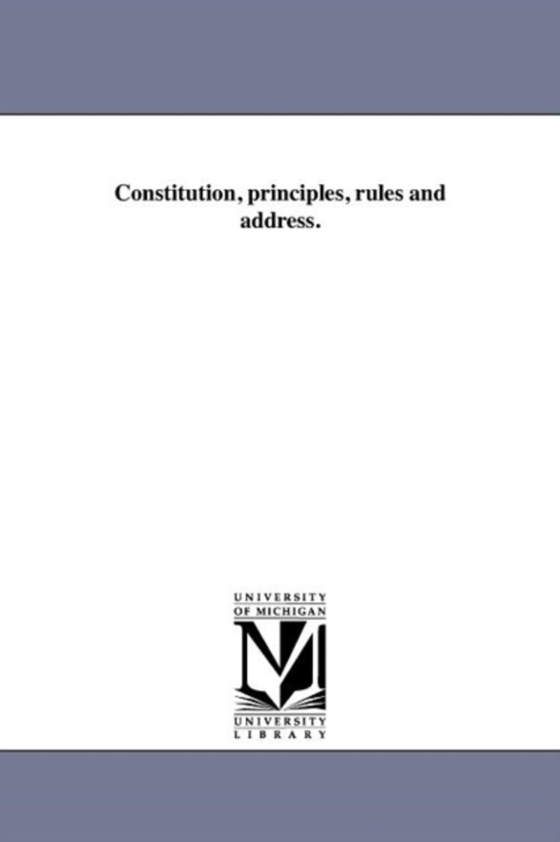 Constitution, Principles, Rules and Address.