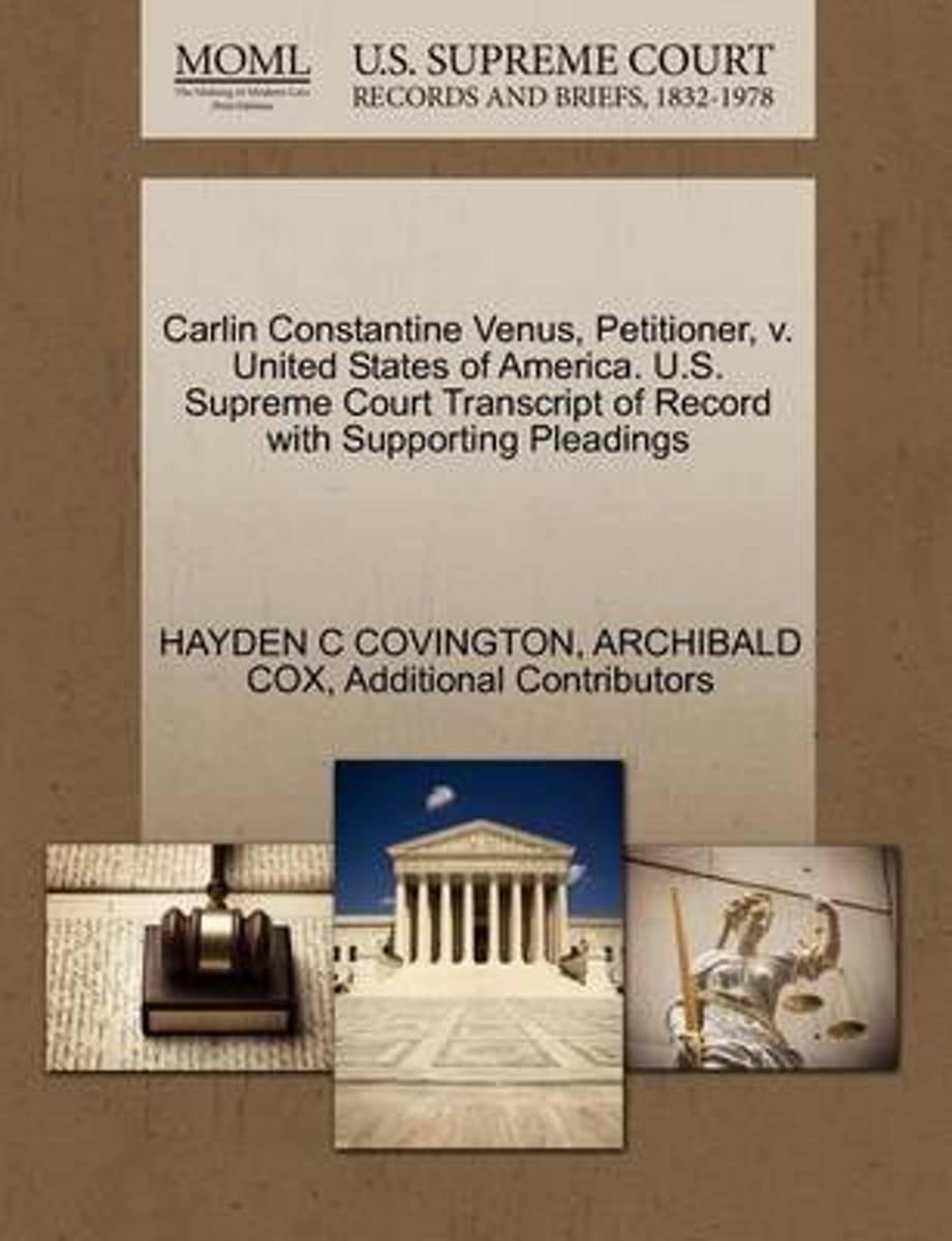 Carlin Constantine Venus, Petitioner, V. United States of America. U.S. Supreme Court Transcript of Record with Supporting Pleadings