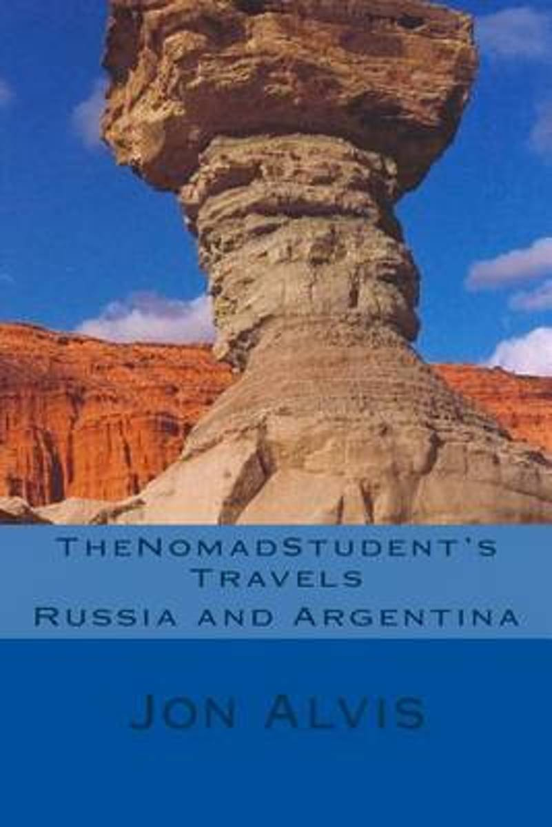 Thenomadstudent's Travels - Russia and Argentina