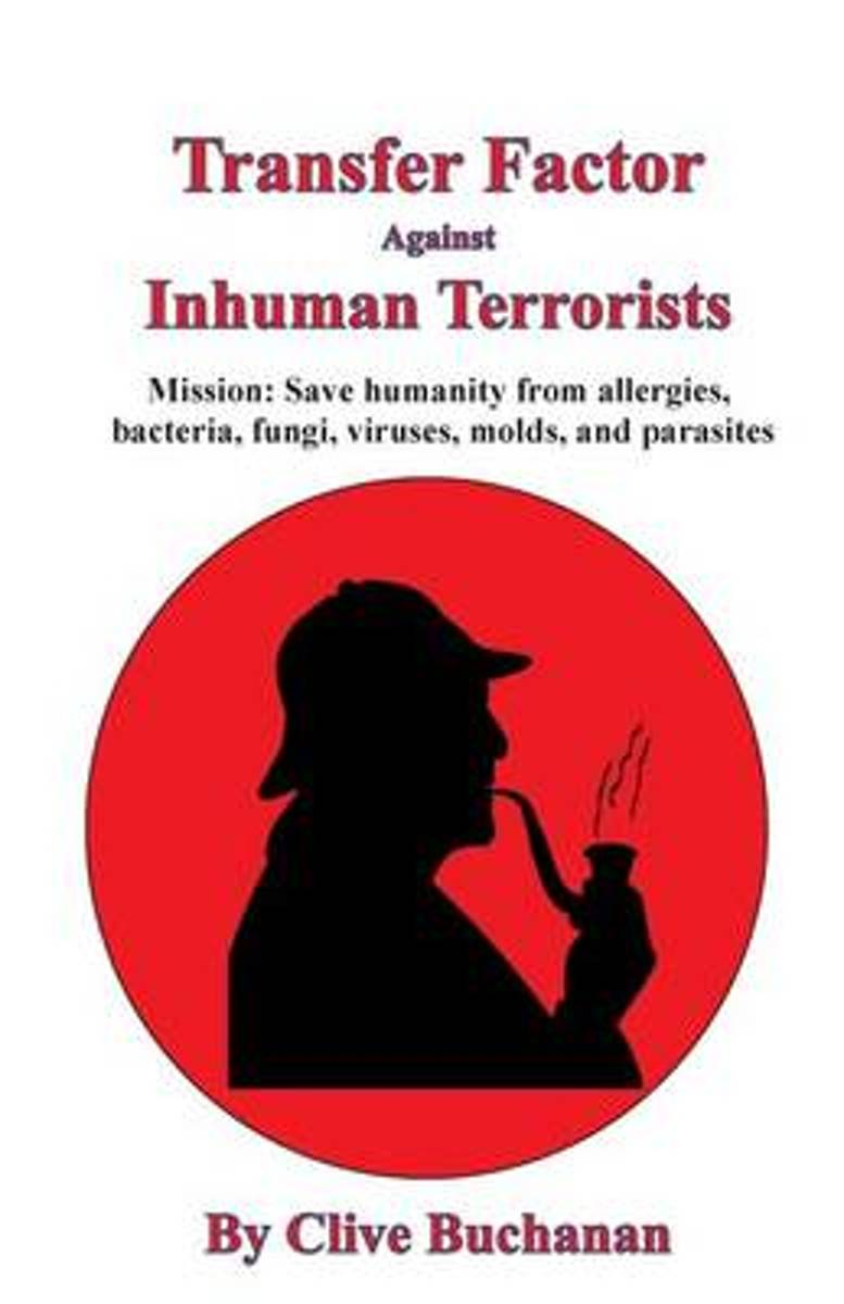 Transfer Factor Against Inhuman Terrorists