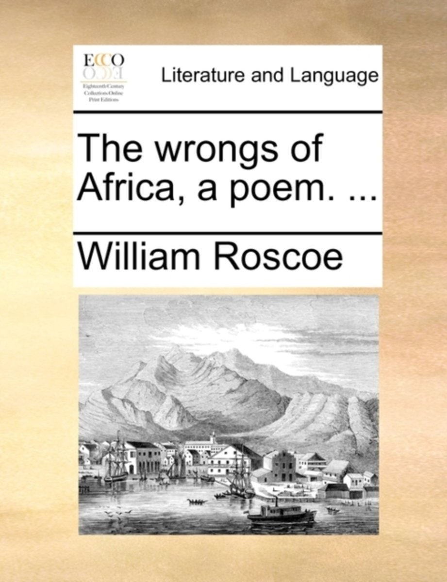 The Wrongs of Africa, a Poem.