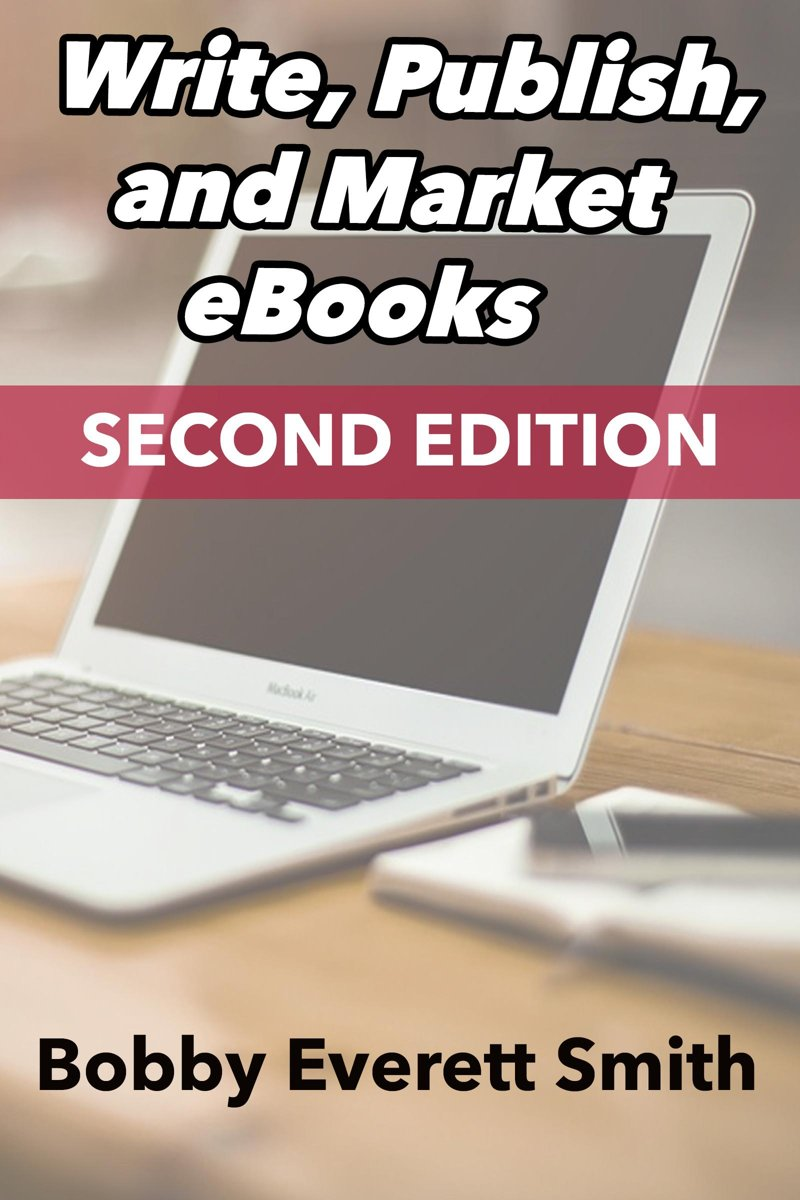 Write, Publish, Market eBooks, Second Edition