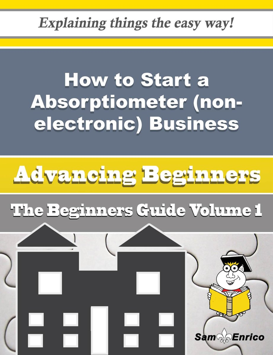 How to Start a Absorptiometer (non-electronic) Business (Beginners Guide)