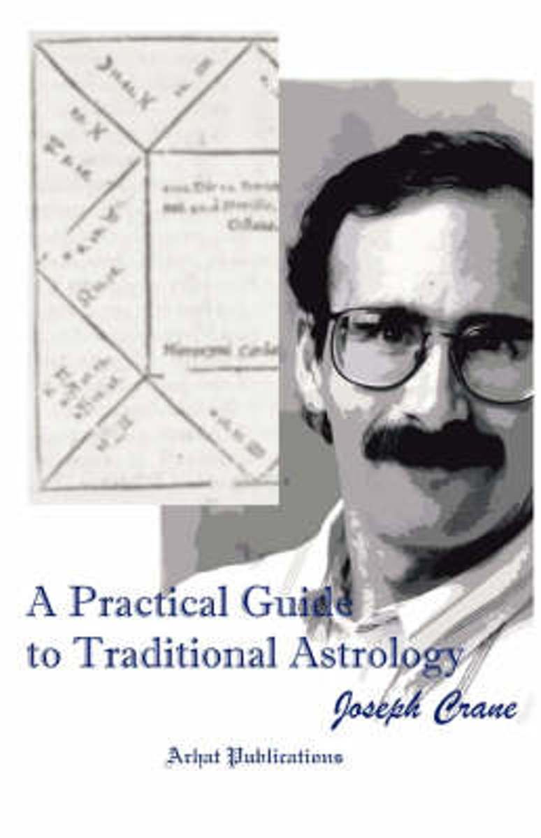 A Practical Guide to Traditional Astrology