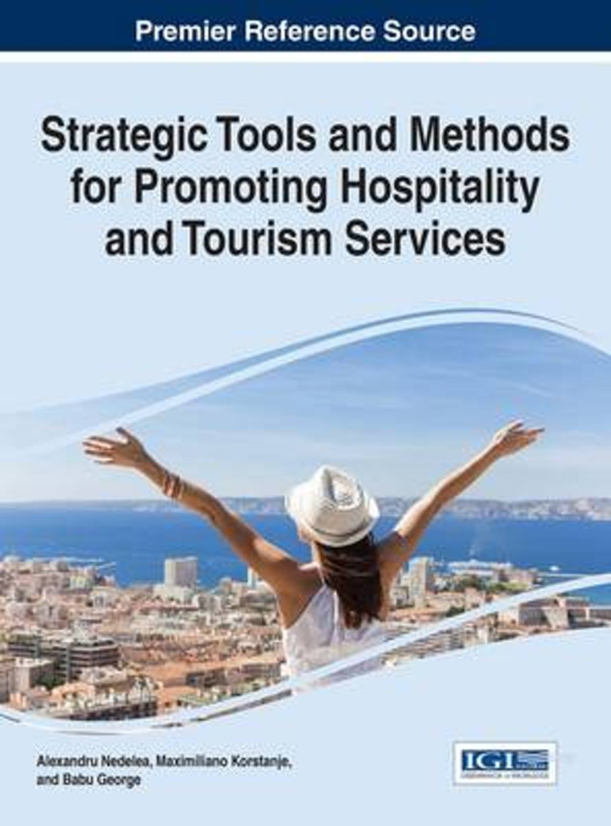 Strategic Tools and Methods for Promoting Hospitality and Tourism Services