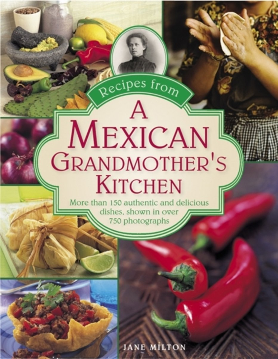 Recipes from a Mexican Grandmother's Kitchen