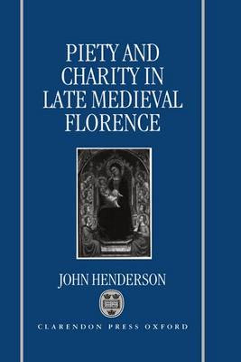 Piety and Charity in Late Medieval Florence