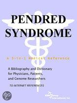 Pendred Syndrome - a Bibliography and Dictionary for Physicians, Patients, and Genome Researchers