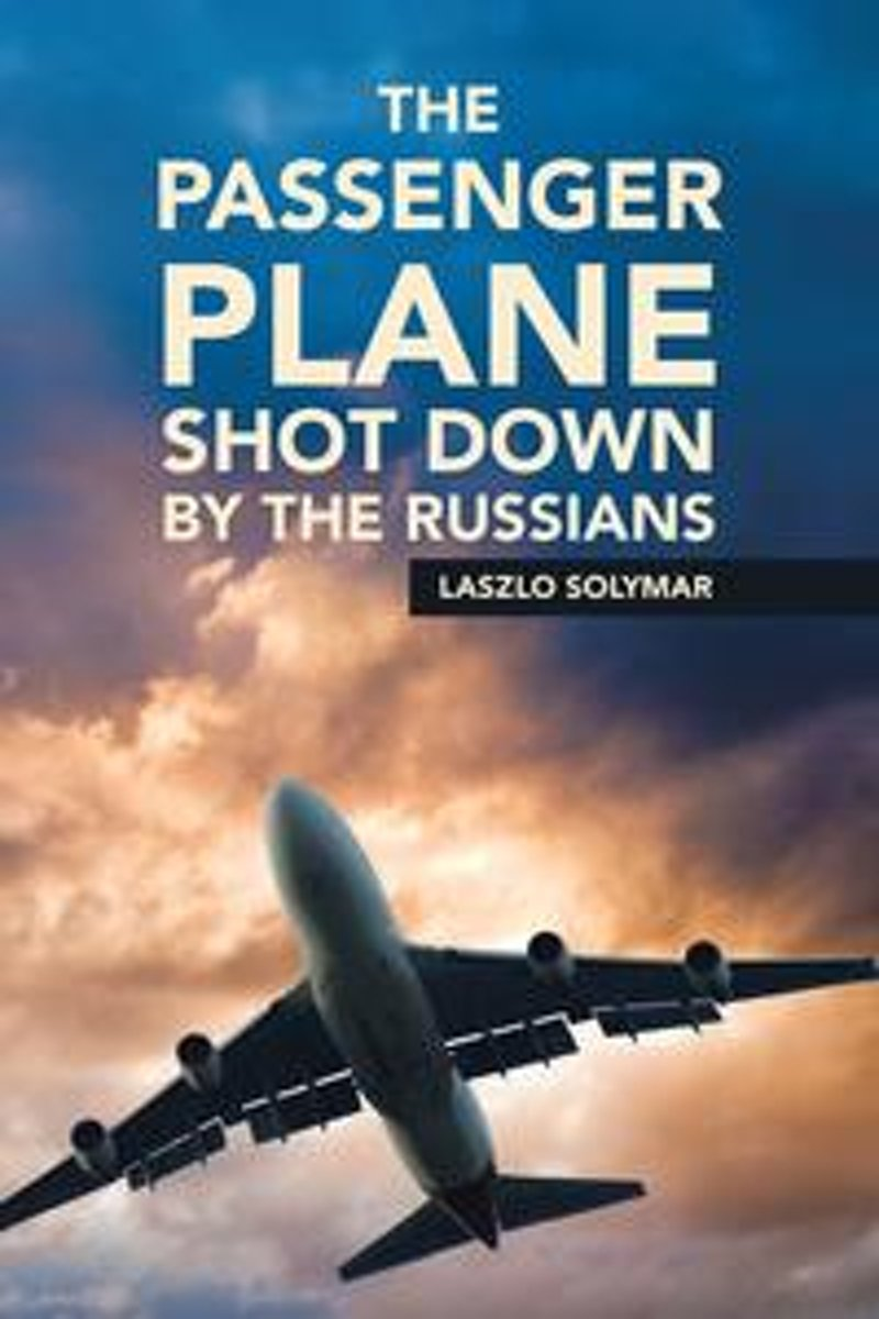 The Passenger Plane Shot Down by the Russians