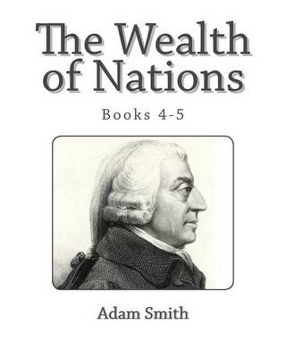 The Wealth of Nations (Books 4-5)
