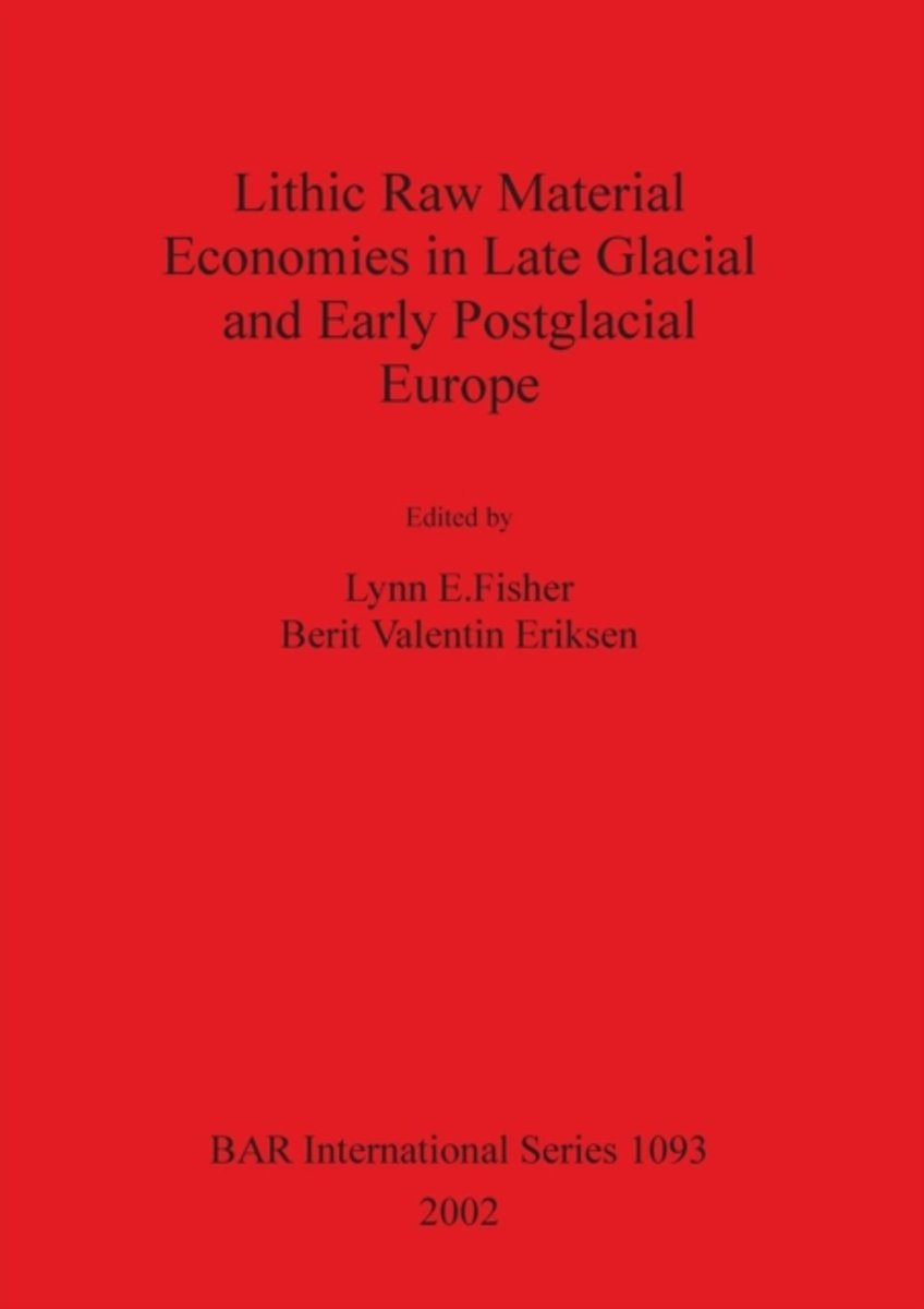 Lithic Raw Material Economies in Late Glacial and Early Postglacial Europe